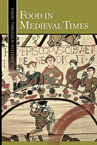 9780313361760: Food in Medieval Times (Food through History)