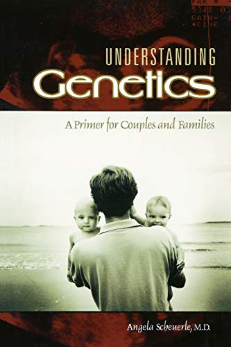 9780313361814: Understanding Genetics: A Primer for Couples and Families