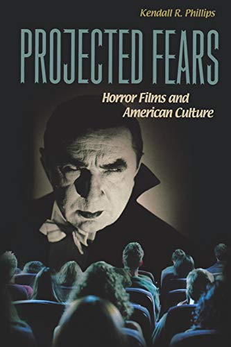 9780313361821: Projected Fears: Horror Films and American Culture