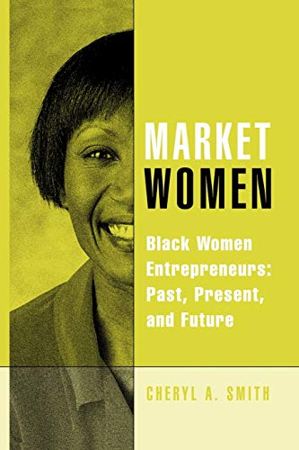 9780313361838: Market Women: Black Women Entrepreneurs: Past, Present, and Future