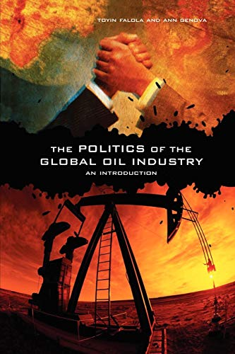 9780313361845: The Politics of the Global Oil Industry: An Introduction