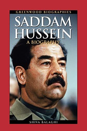 Saddam Hussein: A Biography (Greenwood Biographies): Balaghi, Shiva