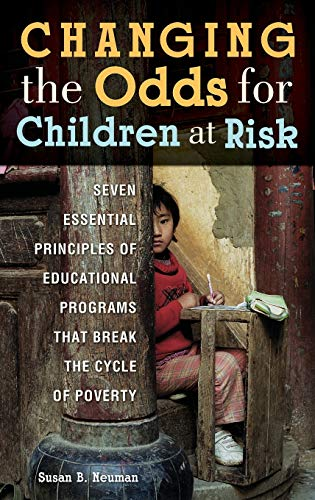 9780313362224: Changing the Odds for Children at Risk: Seven Essential Principles of Educational Programs that Break the Cycle of Poverty