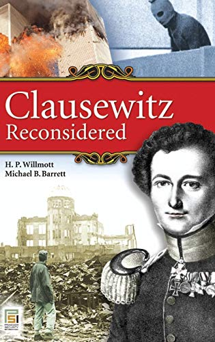 9780313362767: Clausewitz Reconsidered (Praeger Security International)