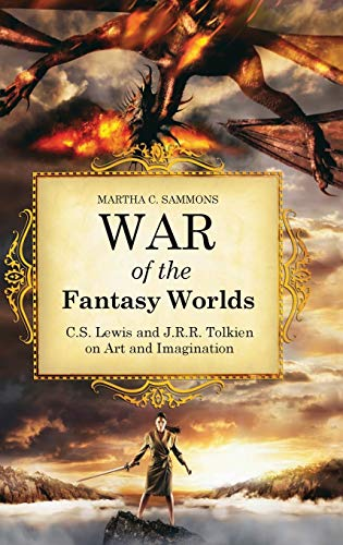 9780313362828: War of the Fantasy Worlds: C.S. Lewis and J.R.R. Tolkien on Art and Imagination