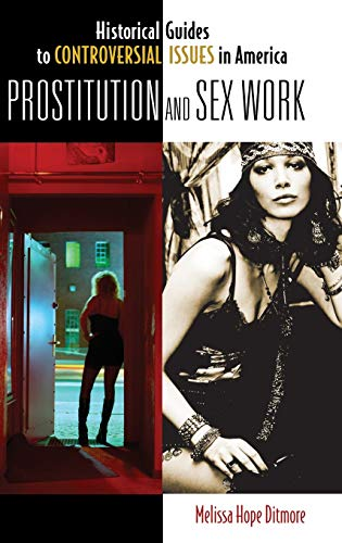 9780313362897: Prostitution and Sex Work (Historical Guides to Controversial Issues in America)