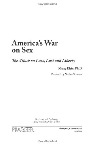 9780313363207: America's War on Sex: The Attack on Law, Lust, and Liberty (Sex, Love, and Psychology)
