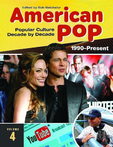 9780313364181: American Pop: Popular Culture Decade by Decade, Volume 4 1990-Present