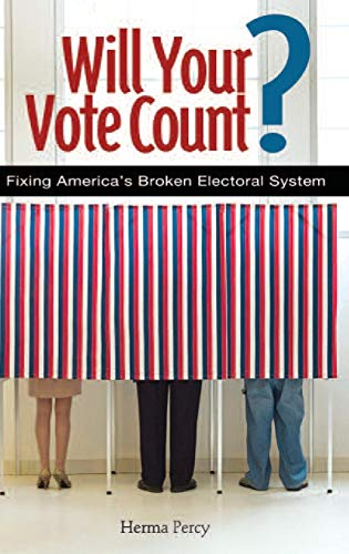 9780313364327: Will Your Vote Count?: Fixing America's Broken Electoral System