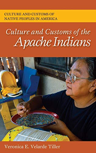 9780313364525: Culture and Customs of the Apache Indians (Cultures and Customs of the World)