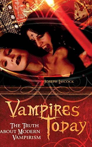 9780313364723: Vampires Today: The Truth about Modern Vampirism