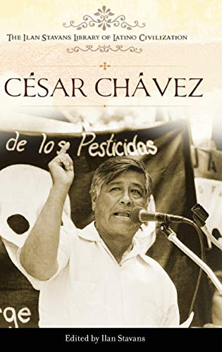 9780313364884: Cesar Chavez (The Ilan Stavans Library of Latino Civilization)