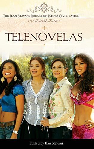 9780313364921: Telenovelas (The Ilan Stavans Library of Latino Civilization)