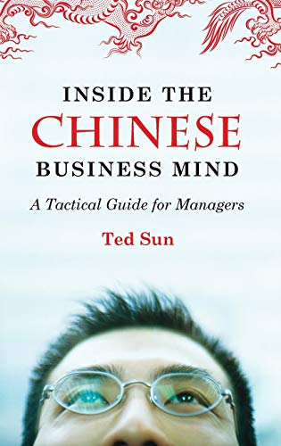 9780313365195: Inside the Chinese Business Mind: A Tactical Guide for Managers
