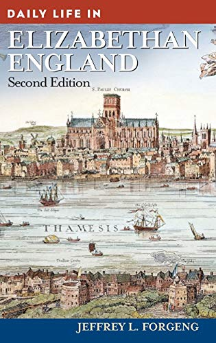 9780313365607: Daily Life in Elizabethan England, 2nd Edition