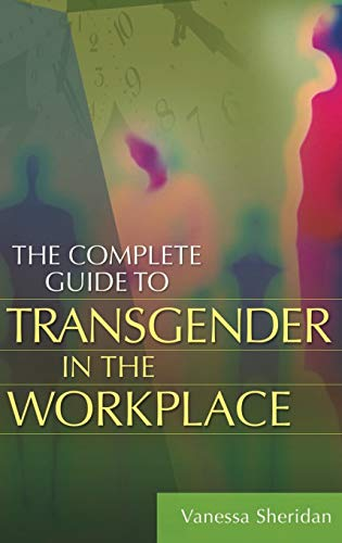 9780313365843: The Complete Guide to Transgender in the Workplace