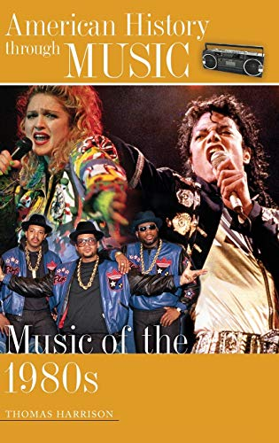 9780313365997: Music of the 1980s (American History through Music)