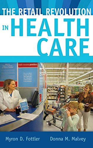 9780313366239: The Retail Revolution in Health Care