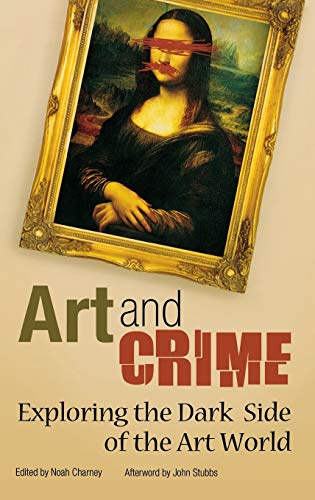 9780313366352: Art and Crime: Exploring the Dark Side of the Art World