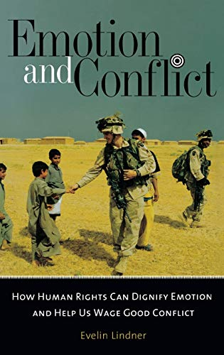 9780313372377: Emotion and Conflict: How Human Rights Can Dignify Emotion and Help Us Wage Good Conflict (Contemporary Psychology)