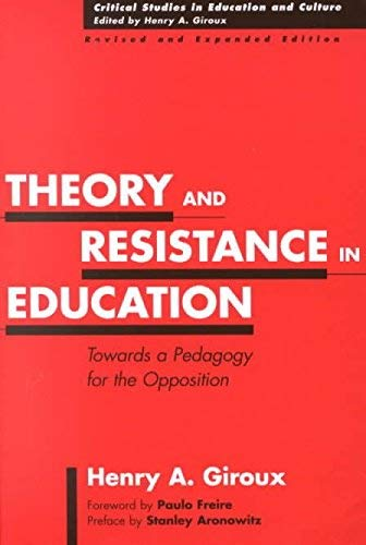 Theory and Resistance in Education (Critical Studies in Education and Culture Series) (0313374880) by Henry A. Giroux
