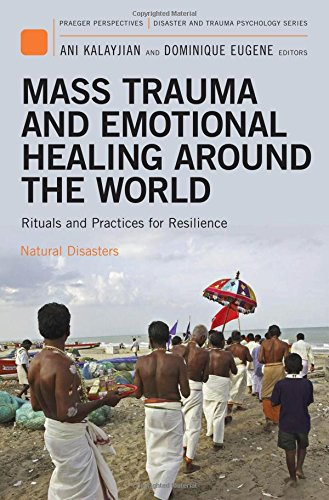 9780313375408: Mass Trauma and Emotional Healing Around the World: Rituals and Practices for Resilience and Meaning-Making (Disaster and Trauma Psychology)