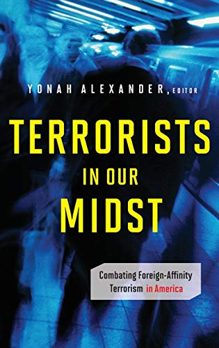 9780313375705: Terrorists in Our Midst: Combating Foreign-Affinity Terrorism in America (Praeger Security International)