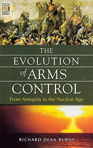 9780313375743: The Evolution of Arms Control: From Antiquity to the Nuclear Age (Praeger Security International)