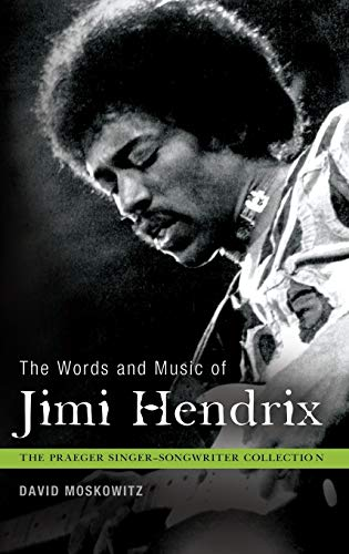The Words and Music of Jimi Hendrix: Moskowitz, David V.