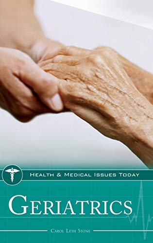 9780313376184: Geriatrics (Health and Medical Issues Today)