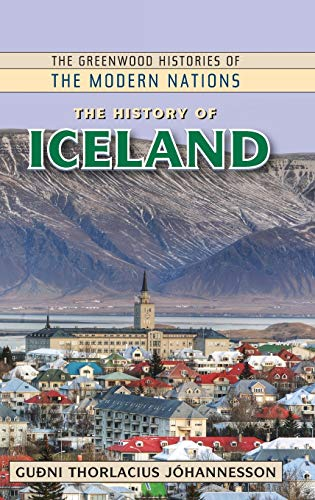 9780313376207: The History of Iceland (The Greenwood Histories of the Modern Nations)