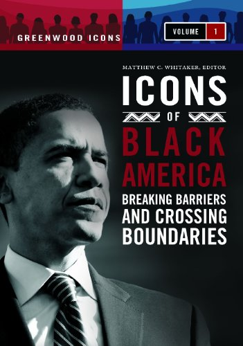 9780313376429: Icons of Black America [3 volumes]: Breaking Barriers and Crossing Boundaries (Greenwood Icons)