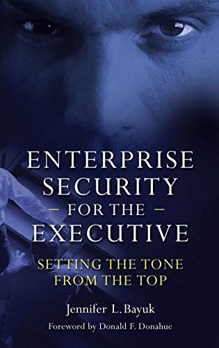 Enterprise Security for the Executive: Setting the Tone from the Top (Hardback): Jennifer L. Bayuk