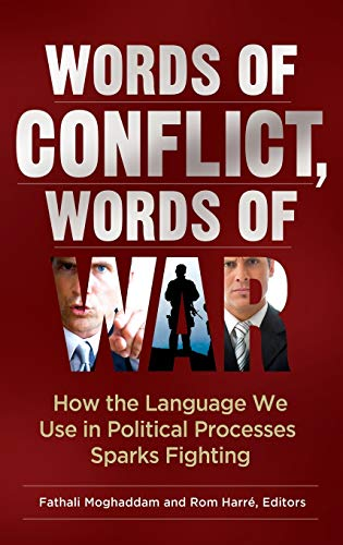 9780313376764: Words of Conflict, Words of War: How the Language We Use in Political Processes Sparks Fighting