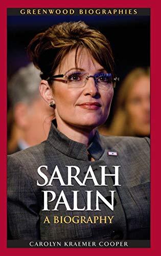 Sarah Palin: A Biography (Greenwood Biographies) [Hardcover]: Cooper, Carolyn Kraemer