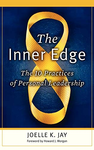 9780313378058: The Inner Edge: The 10 Practices of Personal Leadership