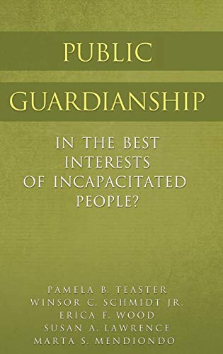9780313378270: Public Guardianship: In the Best Interests of Incapacitated People?