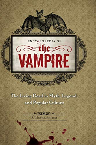 9780313378331: Encyclopedia of the Vampire: The Living Dead in Myth, Legend, and Popular Culture