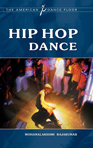 9780313378454: Hip Hop Dance (The American Dance Floor)
