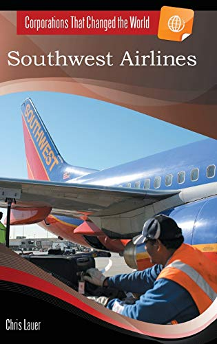 9780313378638: Southwest Airlines (Corporations That Changed the World)