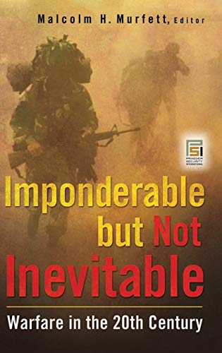 9780313378829: Imponderable but Not Inevitable: Warfare in the 20th Century (Praeger Security International)