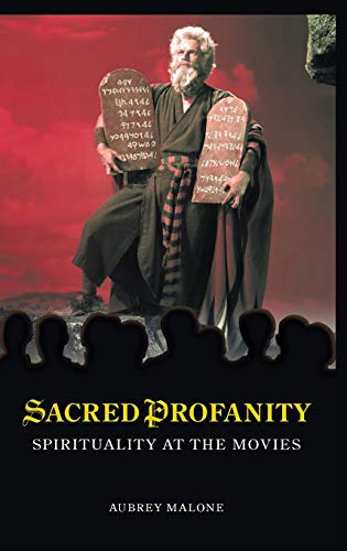 9780313379222: Sacred Profanity: Spirituality at the Movies