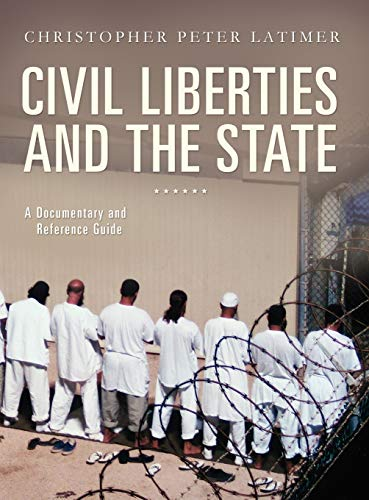 9780313379345: Civil Liberties and the State: A Documentary and Reference Guide (Documentary and Reference Guides)