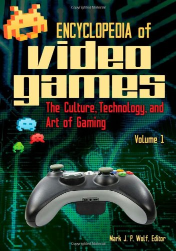9780313379369: Encyclopedia of Video Games [2 volumes]: The Culture, Technology, and Art of Gaming