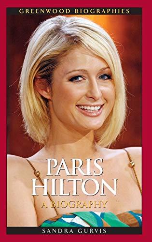 9780313379406: Paris Hilton: A Biography (Greenwood Biographies)