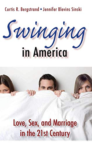 9780313379666: Swinging in America: Love, Sex, and Marriage in the 21st Century