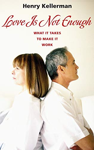 9780313379963: Love Is Not Enough: What It Takes to Make It Work