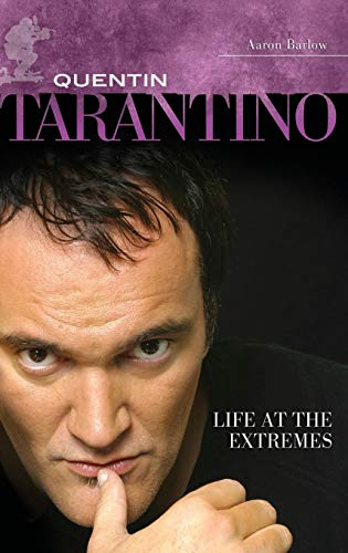 9780313380044: Quentin Tarantino: Life at the Extremes (Modern Filmmakers)