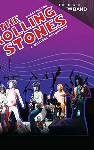 9780313380341: The Rolling Stones: A Musical Biography (The Story of the Band)