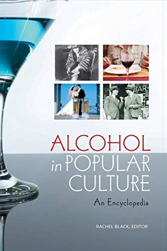 9780313380488: Alcohol in Popular Culture: An Encyclopedia